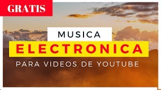 Musica de fondo para videos electronica