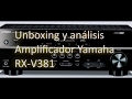 Download Unboxing y análisis del amplificador Yamaha RX-V381 MP3 song and Music Video