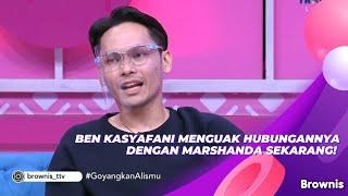 Download BEN KASYAFANI MENGUAK HUBUNGANNYA DENGAN MARSHANDA SEKARANG!   BROWNIS (23/9/21) P1