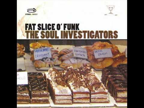 The Soul Investigators - Fat Slice O'Funk (Full Album) 2006