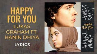 Lukas Graham - Happy For You ft. Hanin Dhiya (LYRICS)