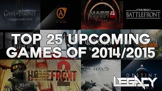 TOP 25 BEST UPCOMING PS4 & XBOX ONE GAMES OF 2014/2015!