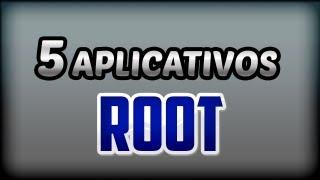 5 Melhores aplicativos que necessitam de ROOT