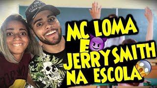 Baixar MC LOMA E JERRY SMITH NA ESCOLA