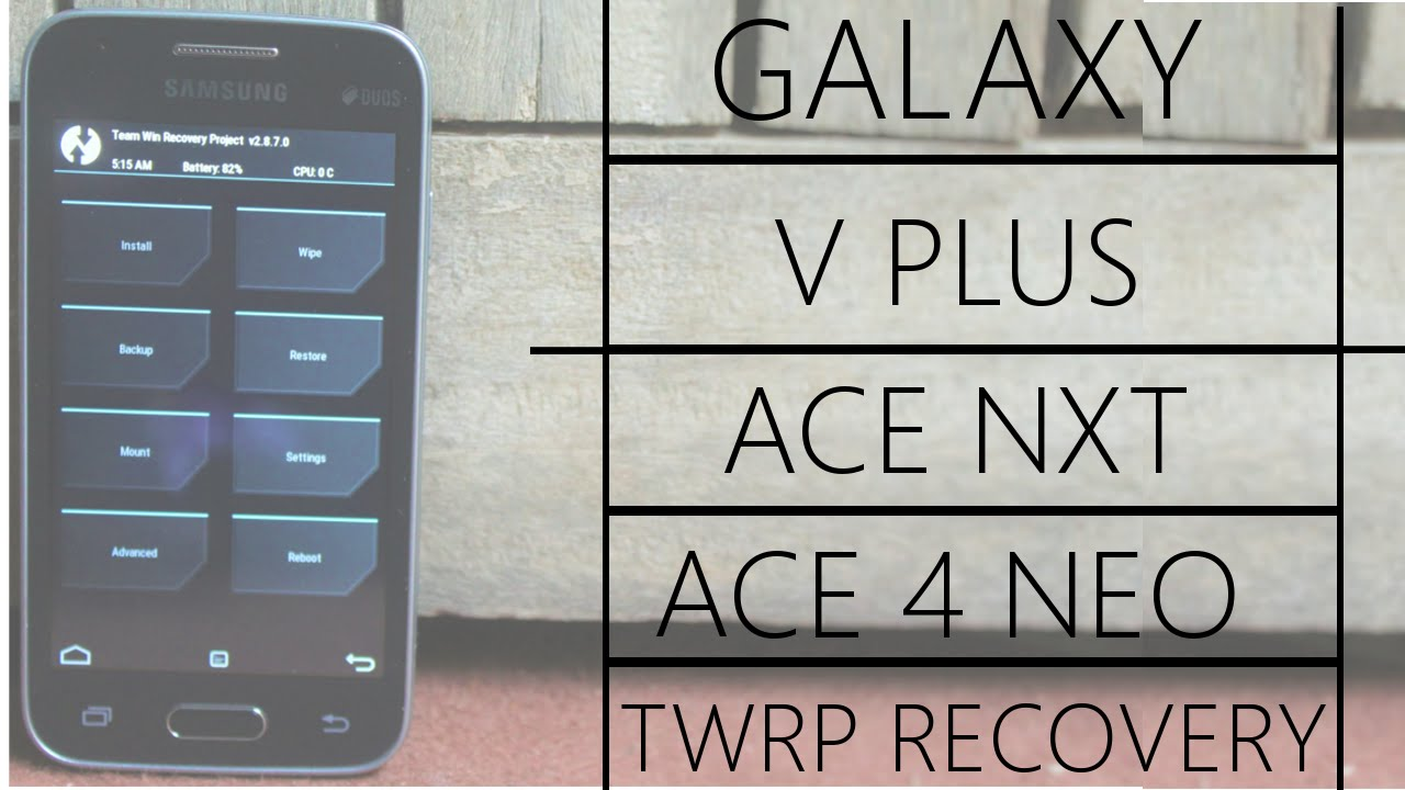 Twrp Recovery For Sm G318h Hz Samsung V Plus Galaxy Ace Nxt And Ace