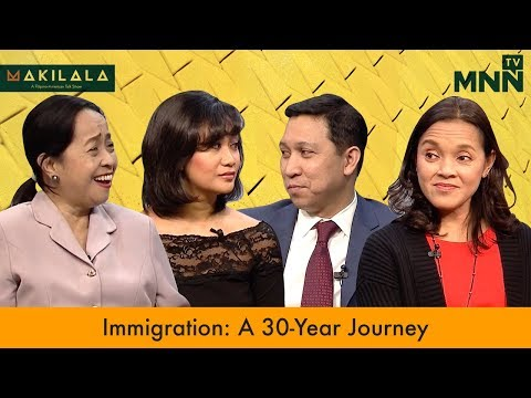 Makilala TV: Immigration: A 30-Year Journey