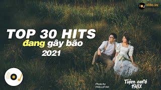TOP 30 HITS NHẠC TRẺ TRIỆU VIEW ĐÃ VÀ ĐANG GÂY BÃO TRÊN KHẮP CÁC BXH ÂM NHẠC VIỆT NAM #4