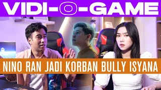 Vidi-O-Game : Vidi & Isyana kuak kejahatan Nino RAN