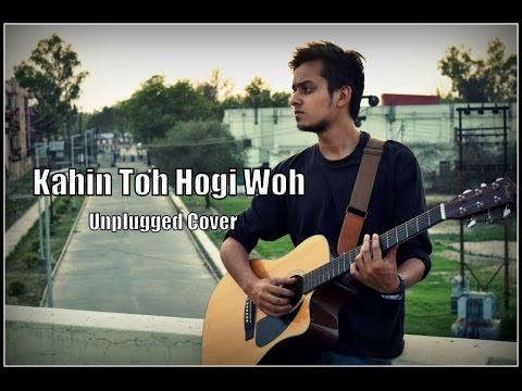 Kahin Toh Hogi Woh | Unplugged Cover
