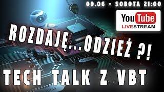 TECH TALK Z VBT - LIVE - SOBOTA 09.06 OD 21:00