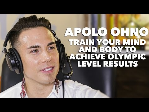 Apolo Ohno: Train Your Mind and Body to Achieve Olympic Level Results