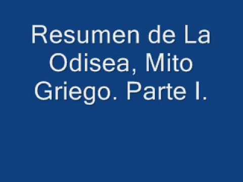 Resumen de La Odisea, Mito Griego.  Parte I.
