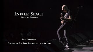 Inner Space, with Joe Satriani - Chapter 3 - The Path of the Artist