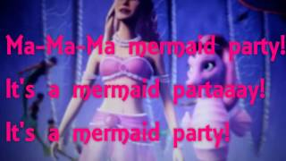 Mermaid Party Lyric Video Barbie The Pearl Princess