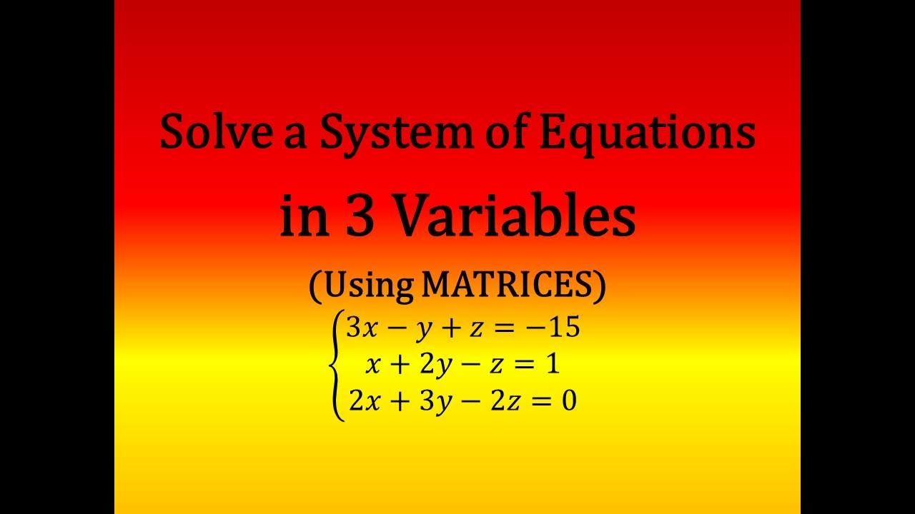 Solve A System Of Of 3 Linear Equations Matrixmatrices Using