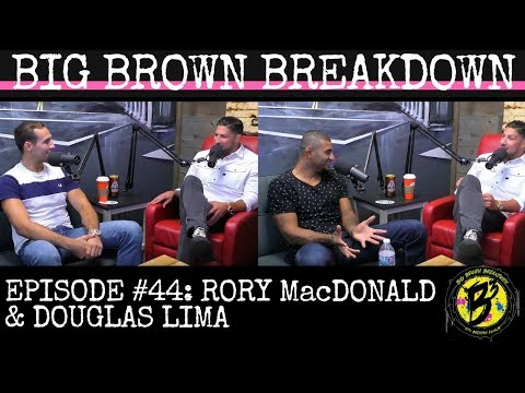 Big Brown Breakdown - Episode 44: Rory MacDonald & Douglas Lima