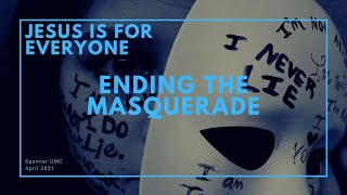 Jesus Is for Everyone: Ending the Masquerade