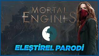 Mortal Engine - Eleştirel Parodi