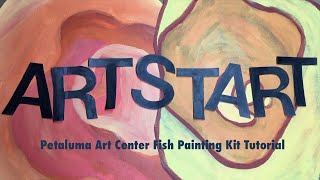Petaluma Art Center Fish Painting Kit - Tutorial