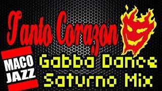 Play Tanto Corazon -Gabba Dance Saturno Mix-