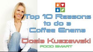 10 Top Reasons for doing Coffee Enemas with Gosia Kuszewski