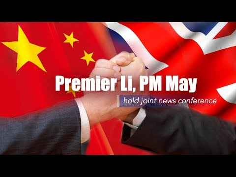 Live: Premier Li, PM May hold joint news conference李克强总理与英国首
