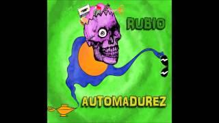 Rubio / 04. Automadurez [Automadurez] [LAB0024]