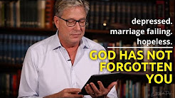 Depressed, marriage failing & hopeless - God has not forgotten you