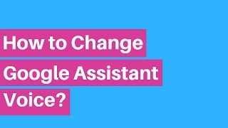 How To Make My Voice Assistant Speek In Female Voice Male