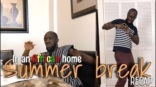 In An African Home: Summer Break...