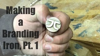 Making a Branding Iron, Part 1 - The Stamp