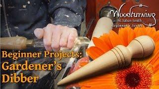 Gardener's Dibber - Beginners Woodturning Project