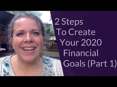 2 Steps to Create Your 2020 Financial Goals! (Part 1)