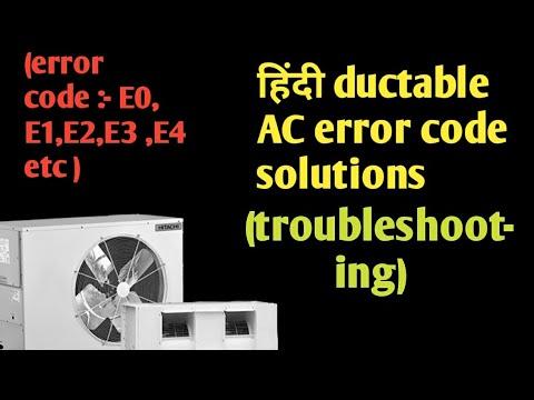 Ductable AC ERROR Codes *troubleshooting* !! E0 ,E1,E2 etc ..(HINDI) Tutorial Video !!(Part 1)