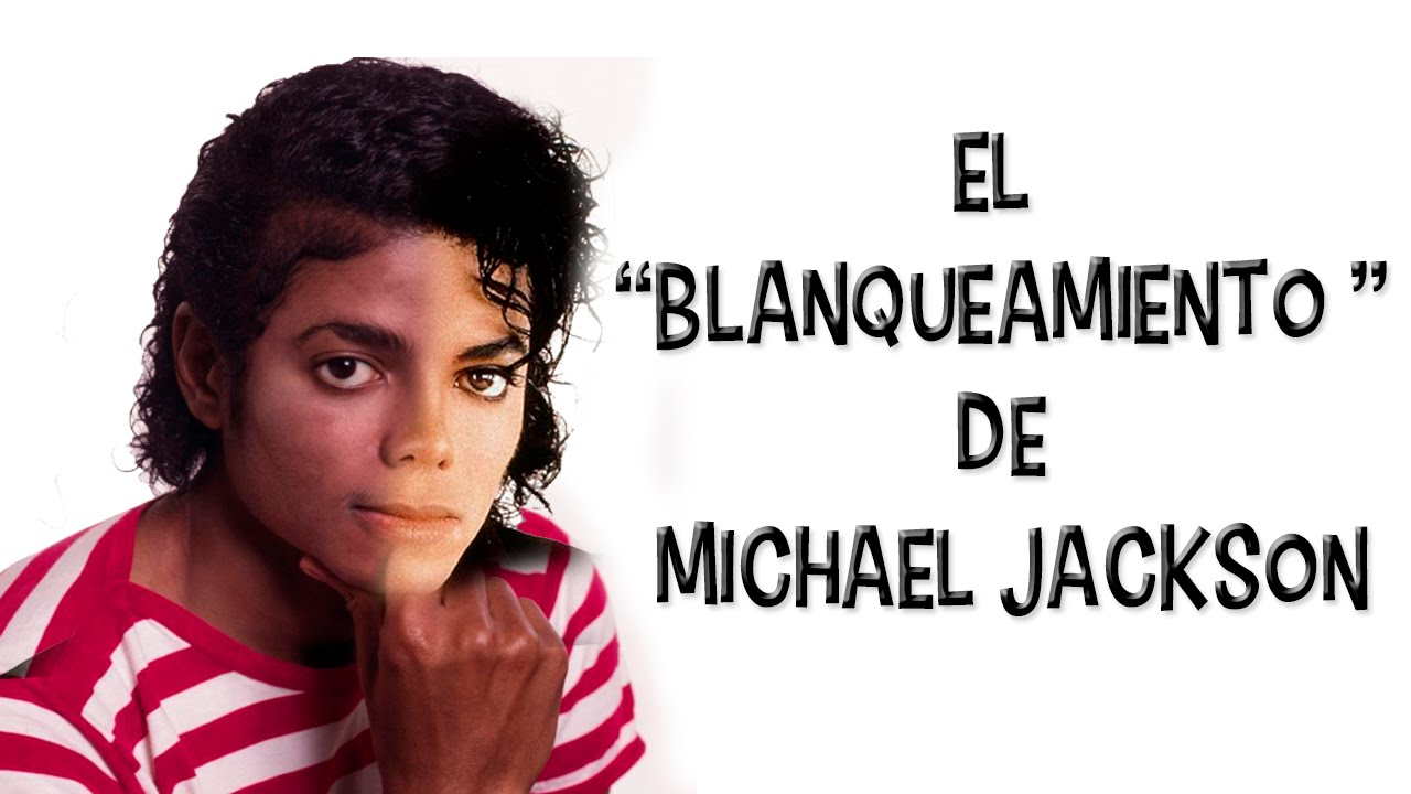 El 'Blanqueamiento' de Michael Jackson