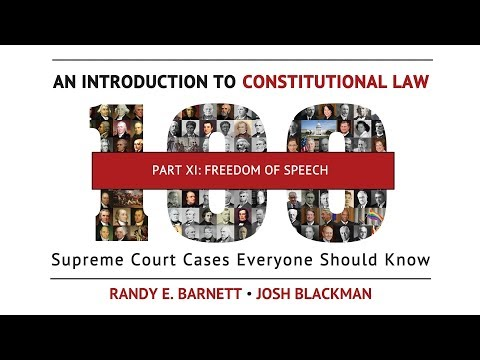 Part XI: The Freedom of Speech | An Introduction to Constitutional Law