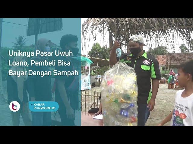 Uniknya Pasar Uwuh Loano, Pembeli Bisa Bayar Dengan Sampah