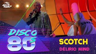 Scotch - Delirio Mind (Disco of the 80's Festival, Russia, 2004)