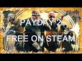 PAYDAY 2 is FREE on Steam Right Now! Grab it Quick!