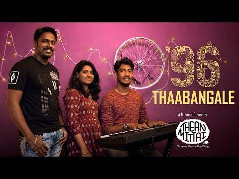 96 - Thaabangale (Cover) - ft. Bindu Rajendran   Vishal Manoth   Isaac Immanuel   Theanmittai Swags