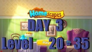 Homescapes - day 3 - Level 20 - 35 - Walkthrough - Ios - Android