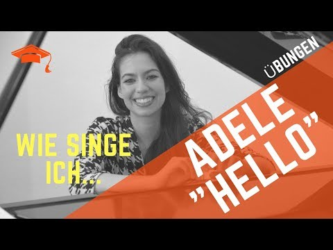 "ADELE ""HELLO"" SINGEN LERNEN | GESANGSUNTERRICHT | TUTORIAL | TÖNE TREFFEN | KARAOKE & COVER DEUTSCH"