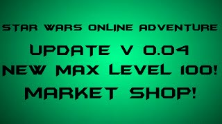 ROBLOX Star Wars Online Adventure NEW UPDATE! V.0.04! MARKET SHOP ADDED!
