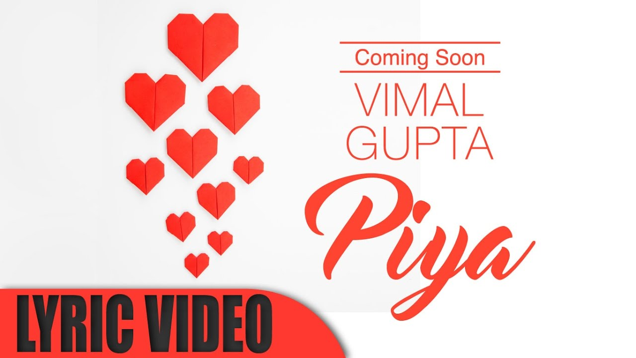 Piya OFFICIAL Lyric Video   Vimal Gupta   Romantic   Latest Hindi Songs 2017