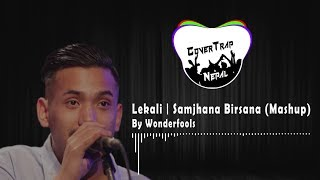 Lekali - Samjhana Birsana Mashup | Wonderfools | CoverTrap Nepal