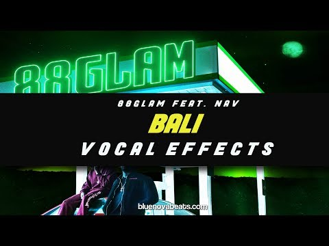 [FLP] 88GLAM FEAT. NAV - BALI (VOCAL PRESET)