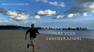 Inner Athlete Training: Training in the cold part 2.