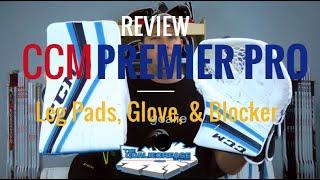 CCM Premier Pro Goalie Leg Pads, Glove, and Blocker Full Set Review