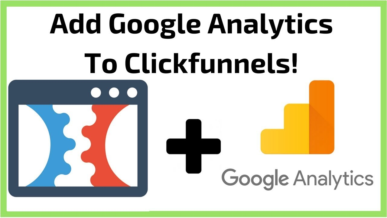 Clickfunnels Tutorial: How To Install Google Analytics In Clickfunnels!