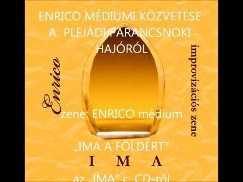 Marosfalvi Imre ENRICO: IMA A FÖLDÉRT